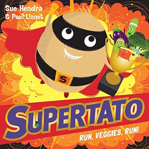 Supertato Run, Veggies, Run! By Sue Hendra