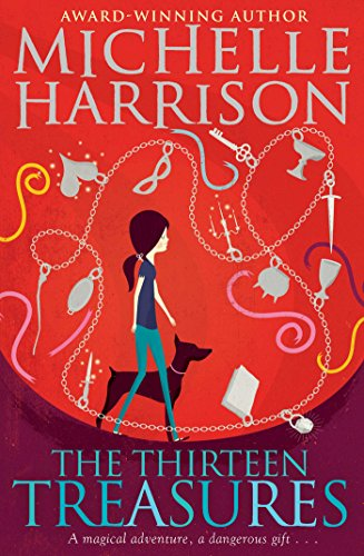 The Thirteen Treasures (13 Treasures 1) By Michelle Harrison
