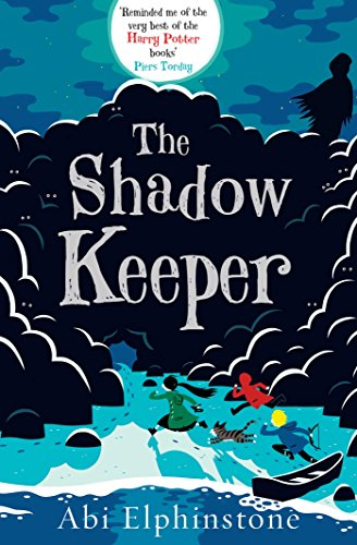 The Shadow Keeper By Abi Elphinstone