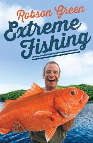 Extreme Fishing by Robson Green