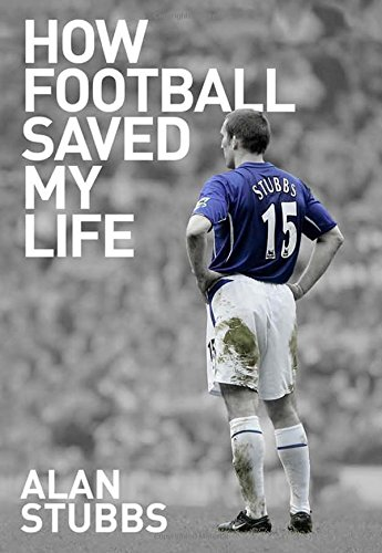 How Football Saved My Life by Alan Stubbs