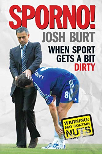 Sporno!: When Sport Gets a Bit Naughty by Josh Burt