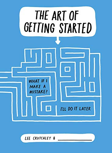 The Art of Getting Started By Lee Crutchley