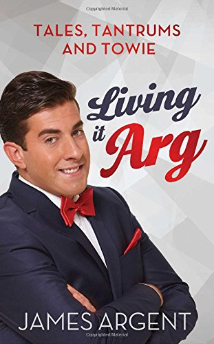 Living it Arg by James Argent