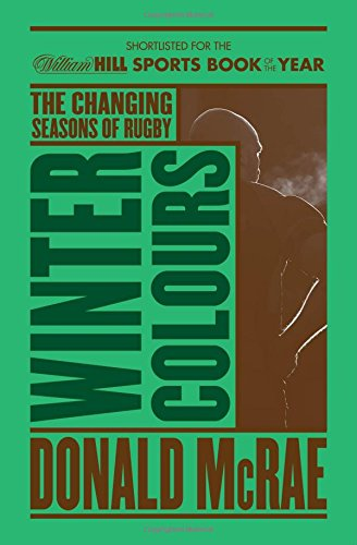 Winter Colours: Changing Seasons in World Rugby by Donald McRae