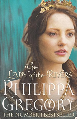 The Lady of the Rivers Pa By Philippa Gregory