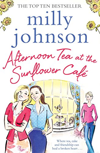 Afternoon Tea at the Sunflower Cafe By Milly Johnson
