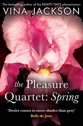The Pleasure Quartet: Spring By Vina Jackson