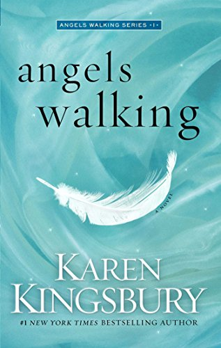 Angels Walking (Angels Walking 1) By Karen Kingsbury
