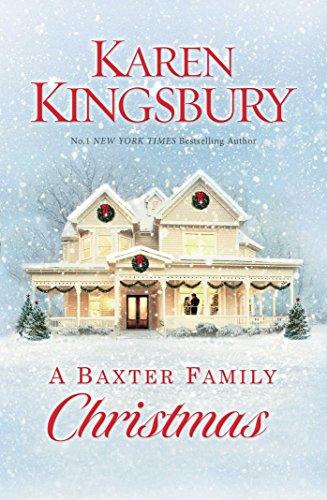 A Baxter Family Christmas By Karen Kingsbury