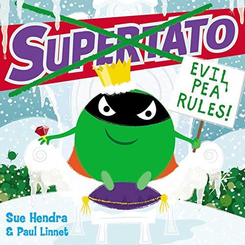 Supertato: Evil Pea Rules By Sue Hendra