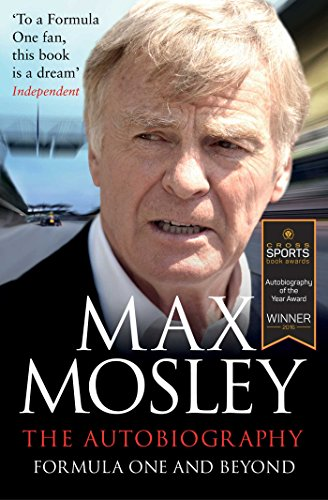 Formula One and Beyond von Max Mosley