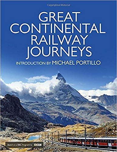 Great Continental Railway Journeys By Michael Portillo