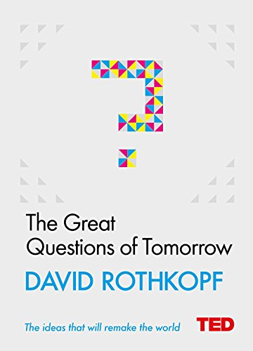 The Great Questions of Tomorrow By David J. Rothkopf