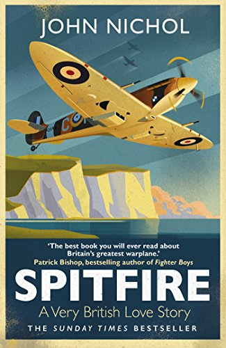 Spitfire: A Very British Love Story by John Nichol