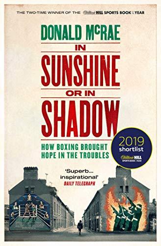 In Sunshine or in Shadow von Donald McRae
