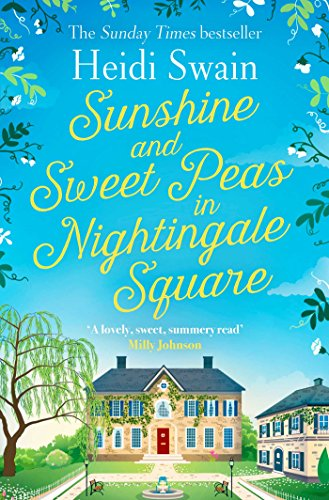 Sunshine and Sweet Peas in Nightingale Square By Heidi Swain