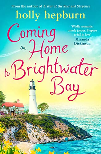Coming Home to Brightwater Bay By Holly Hepburn