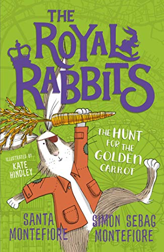The Royal Rabbits: The Hunt for the Golden Carrot By Santa Montefiore