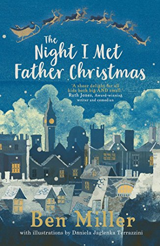 The Night I Met Father Christmas By Ben Miller