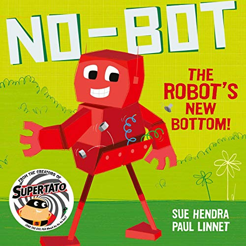 No-Bot the Robot's New Bottom By Sue Hendra