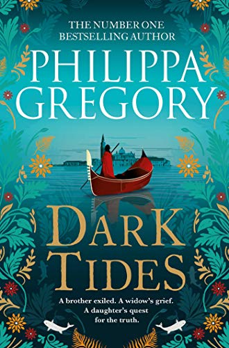Dark Tides: The compelling new novel from the Sunday Times bestselling author of Tidelands By Philippa Gregory