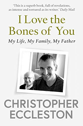 I Love the Bones of You By Christopher Eccleston