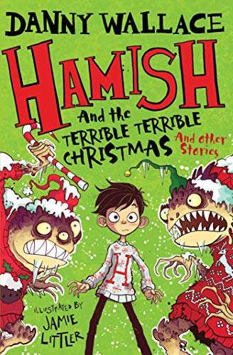 Hamish and the Terrible Terrible Christmas and Other Stories By Danny Wallace