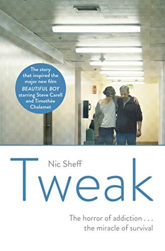 Tweak: Growing up on Crystal Meth By Nic Sheff