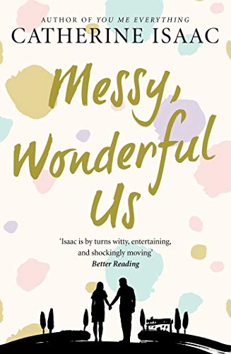 Messy, Wonderful Us By Catherine Isaac