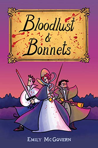 Bloodlust and Bonnets By Ms. Emily McGovern