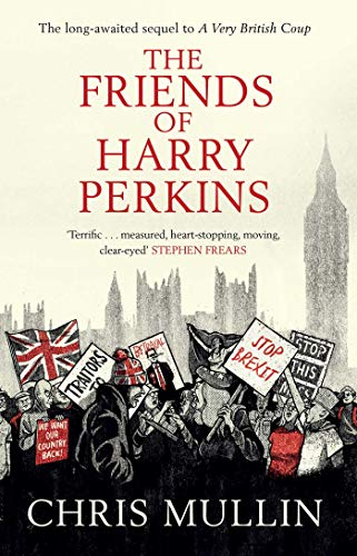 The Friends of Harry Perkins By Chris Mullin