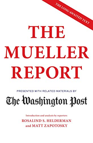 The Mueller Report: Presented with related materials by The Washington Post By The Washington Post