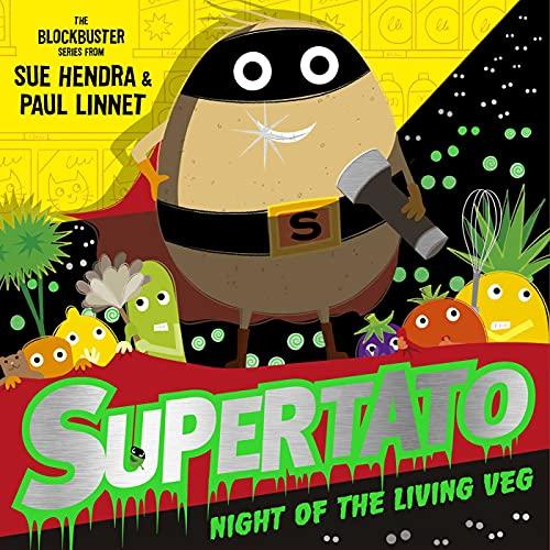 Supertato Night of the Living Veg By Sue Hendra