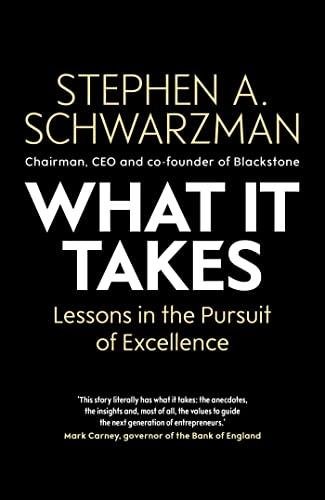 What It Takes By Stephen A. Schwarzman