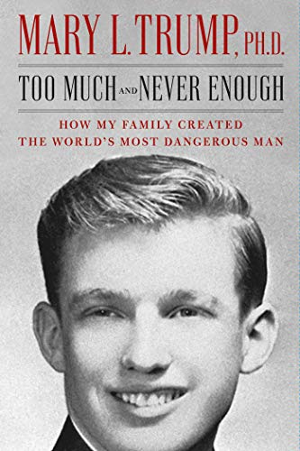Too Much and Never Enough von Mary L. Trump, Ph.D.