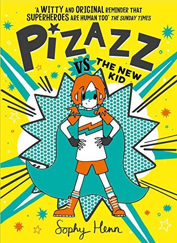 Pizazz vs the New Kid By Sophy Henn