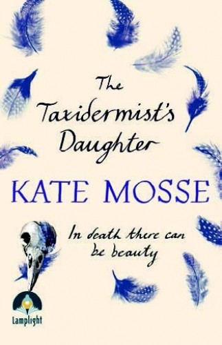 The Taxidermist's Daughter (Large Print Edition) By Kate Mosse