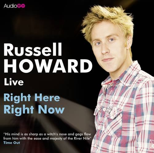 Russell Howard: Right Here Right Now By Russell Howard
