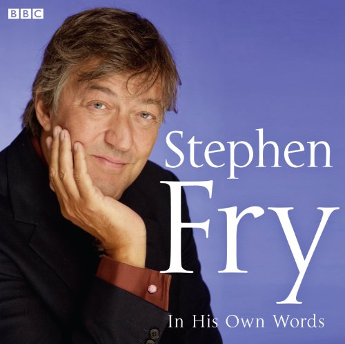 Stephen Fry In His Own Words by Stephen Fry
