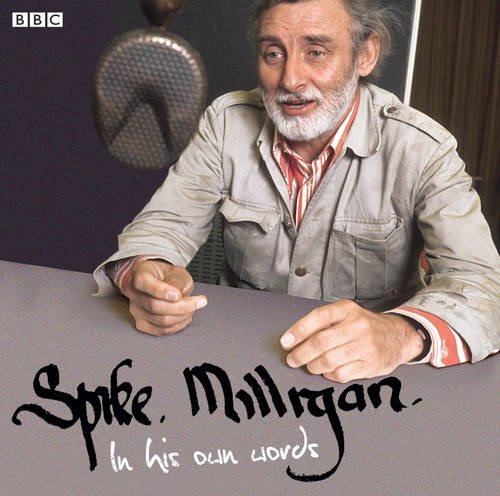 Spike Milligan in His Own Words by Spike Milligan
