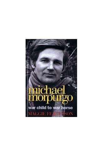 Michael Morpurgo: War Child to War Horse von Maggie Fergusson