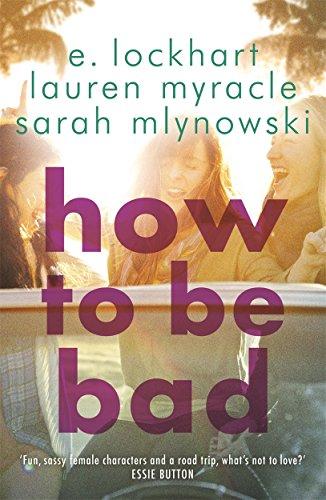 How to Be Bad von Sarah Mlynowski