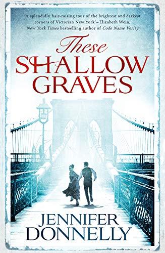 These Shallow Graves von Jennifer Donnelly
