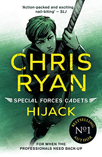 Special Forces Cadets 5: Hijack By Chris Ryan