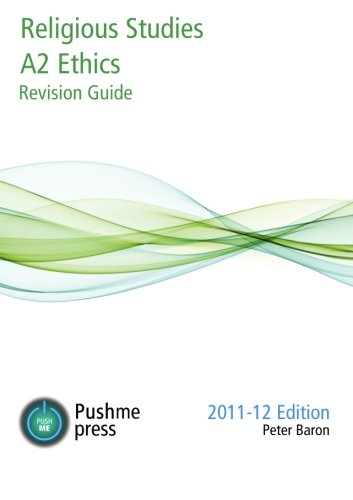 Religious Studies (Ethics A2) Revision Guide by Peter Baron