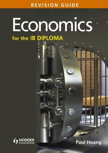 Economics for the IB Diploma Revision Guide: (International Baccalaureate Diploma) by Paul Hoang