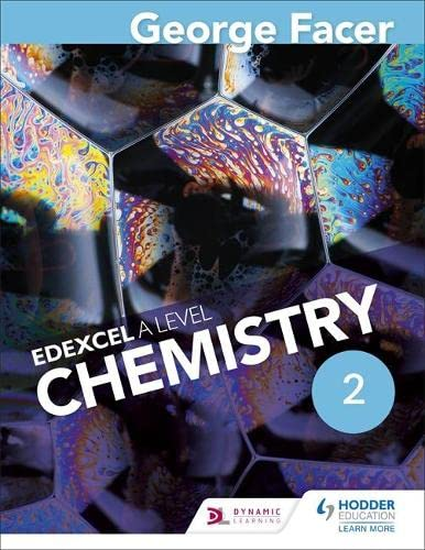 George Facer's A Level Chemistry Student Book 2 By George Facer