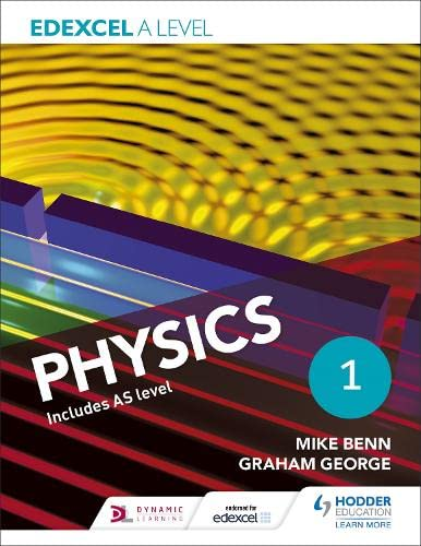 Edexcel A Level Physics Student Book 1 by Mike Benn