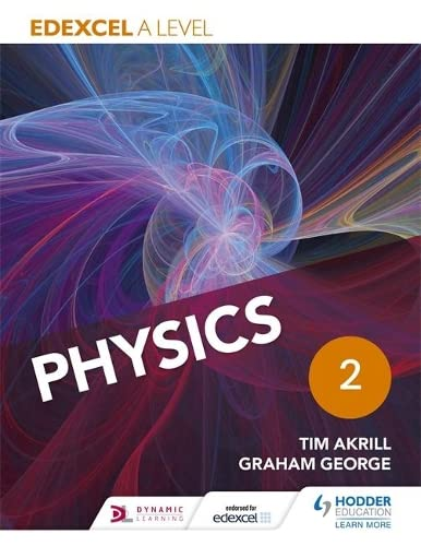 Edexcel A Level Physics Student Book 2 By Tim Akrill